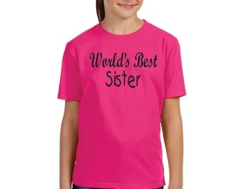 Worlds best Sister shirt Available for brother and cousins too