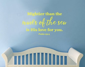 Psalm 93:4 Bible Quote Wall Decal - Mightier than the waves of the sea is His love for you.