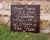 Memorial sign, Because someone we love is in Heaven there is a little bit of Heaven in our home