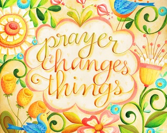 Prayer Changes Things Christian Scripture Inspirational Art Print