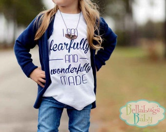 I am fearfully and wonderfully made - Bodysuit or Tshirt - Scripture Shirt - You choose color of wording