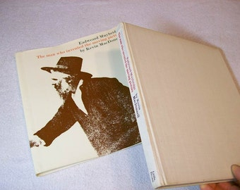 Eadweard Muybridge / The Man Who Invented The Moving Picture / 1972 1st Publishing