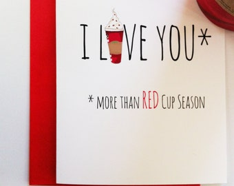 Funny Card- Coffee Lover Card -  Funny Anniversary Card. Coffee Card.  Red Cup Season. I love You Card Blank Inspirational
