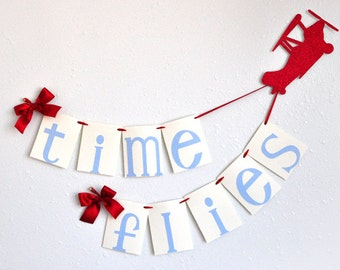 Airplane Party Decoration.  Handcrafted in 2-3 Business Days.  Time Flies Birthday Banner.