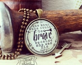 she knew she could be BRAVE because she was His (Isaiah 43:1) necklace