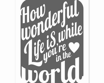 Typography Art Print - How Wonderful Life Is v11 - music inspired in white on charcoal vintage faded black