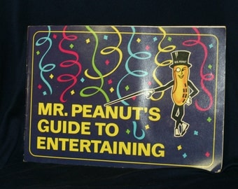 Fun and Funky 1970's Mr. Peanut Guide to Entertaining for the Ultimate Party