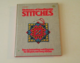 Dictionary of Needlepoint Stitches: 153 plain and fancy stitches by Ann E. Pester