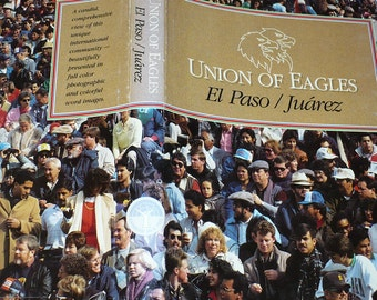 Books, History, Union of Eagles, El Paso Juarez, United States, Mexico, Books Geography,Society, Customs, Life Styles, Photography,