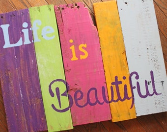 Life is Beautiful - Painted wood sign