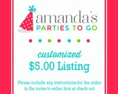Customized 5.00 Dollar Listing | Amanda's Parties To Go