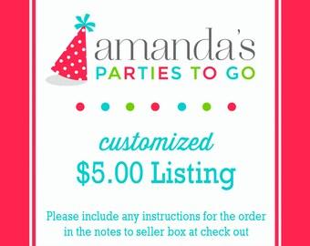Customized 5.00 Dollar Listing   Amanda's Parties To Go