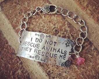I Do Not Rescue Animals They Rescue Me Bracelet, Rescue Jewelry, Animal Rescuer Bracelet,
