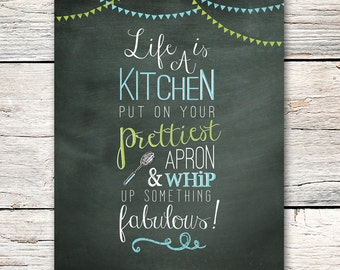 Life Is A Kitchen - Instant Download - Kitchen Print