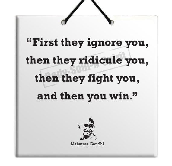 Mahatma Gandhi Quotes First They Ignore You: Mahatma Gandhi You Win Quote Ceramic Sculpture Wall