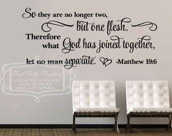 So they are no longer two  Matthew 19:6 Vinyl wall decal Scripture Verse