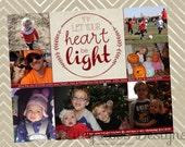 CHRISTMAS - Let Your Heart be Light - Christmas Digital file Christmas Photo Card - multi-photo