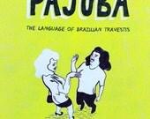 Pajubá: The Language of Brazilian Travestis