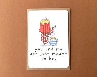Greeting card - We are just meant to be, Valentine's Day card, love, jellyfish and custard