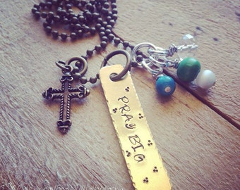 Hand Stamped Brass and Silver Necklace with Pray Big