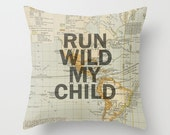 Throw Pillow Cover - Run Wild My Child on Vintage Map of the World - 16x16, 18x18, 20x20 - Pillow Case Original Design Home Décor by Adidit