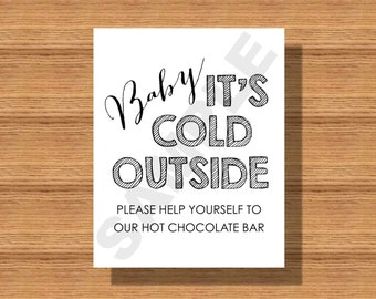 Winter Wedding Baby It's Cold Outside- Hot Chocolate Bar Sign