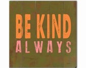 Wooden Art Sign Planked Be Kind Always - Wall Decor Typography Mocha Pink Apricot