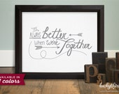 It's Always Better When We're Together - 8x10 Word Art in Light Gray (Hand Screenprinted)