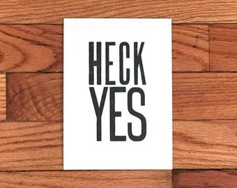 Heck Yes Letterpress Print