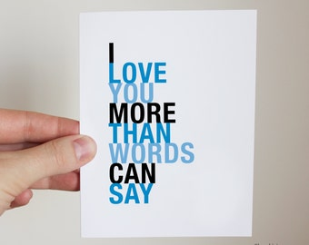 Love Card, I Love You More Than Words Can Say, A2 Size Greeting Card