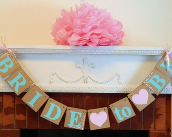 Pink and Teal Bridal Shower Decor / Bride to Be Banner / Bachelorette Decor / Bride to Be Sign / Pink and Teal Blue -You Pick the Colors