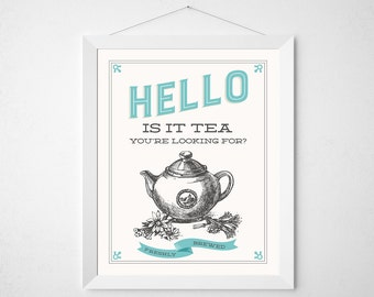 Kitchen Tea Quote Print - Hello Is it tea you're looking for - Retro aqua cream vintage inspired typography pun poster wall art decor 8x10