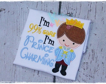 I'm 99% Sure I'm Prince Charming - Disney Prince Charming Inspired Embroidered Applique Shirt