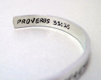 She is Clothed With Strength and Dignity - Proverbs 31:25 - Hand Stamped Cuff in Aluminum, Golden Brass or Sterling Silver