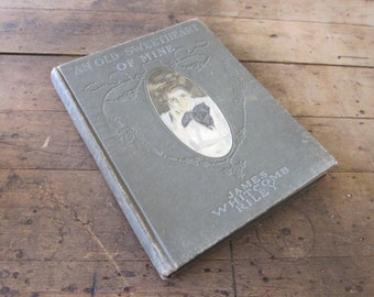 Illustrated Poetry Books, An Old Sweetheart of Mine by James Whitcomb Riley, 1902