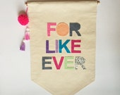For Like Ever Canvas Wall Banner  23 x 16in Felt Letter Banner, Wall Flag, Colorful Wall Sign Dip dyed Tassels