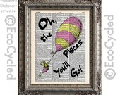 Dr Seuss Oh the Places You'll Go 4 with Balloon on Vintage Upcycled Dictionary Art Print Book Art Print Adventure