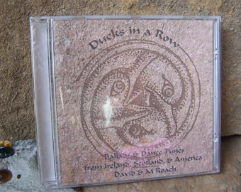 CD Ducks in a Row;  David and M Roach;  Ballads and Dance Tunes From Ireland, Scotland, And America
