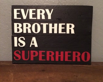 Reclaimed wood sign Every Brother Is A Superhero