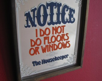Framed Mirror Novelty Kitchen Decor Vintage 70s NOTICE I Do Not Do Floors or Windows The Housekeeper Collectible Kitsch Humorous Gift