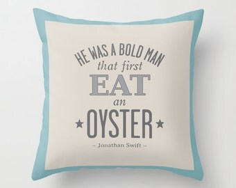 4 colours, Grain Sack Style JONATHAN SWIFT Oyster Quote Pillow, Seaside, Nautical decor, Faux Down Insert, Indoor or Outdoor cover