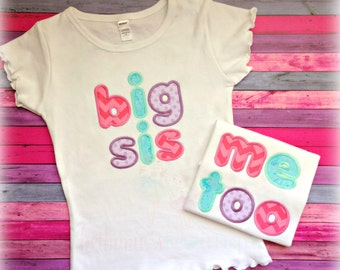 "Big sister shirts - matching sister shirts - ""me too"" sister shirt - embroidered sibling shirts - pregnancy announcement - custom shirts"