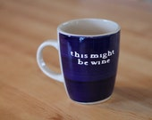 This Might Be Wine MUG in Navy Blue