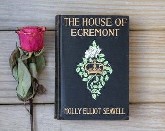 1907 antique The House of Egremont book / cottage chic home decor / coffee table decor / rare books / collectible / Seawell / hardcover book