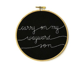carry on my wayward son embroidery hoop wall art