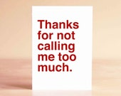 Funny Valentine Card - Valentine Card - Best Friend Valentine - Funny Card - Thanks for not calling me too much.
