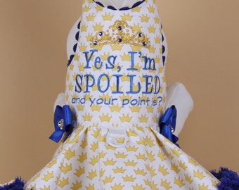 SPRING:  Yes, I'm SPOILED Dog Dress
