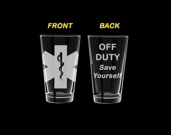 Set of 2 Pint Glasses EMT Paramedic Off Duty Save Yourself Funny