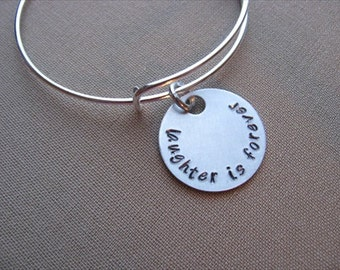 "SALE- Hand-Stamped Bangle Bracelet- ""laughter is forever""- ONLY 1 Available"