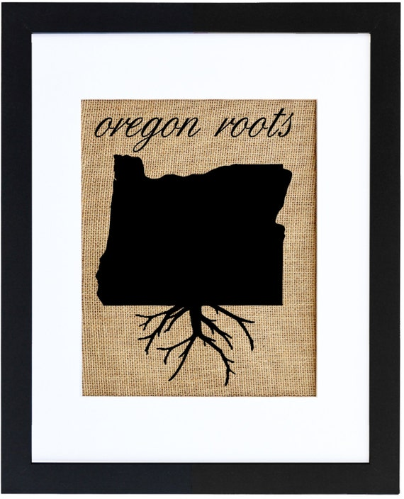 Oregon Roots Print On Burlap Burlap Art Know Your Roots